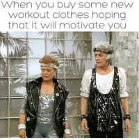Clothes, Funny, and Via: When you buy some new  workout clothes hoping  that it will motivate youu Still not motivated 😩 Via @shekeepsmebalanced