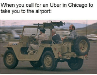 "Uber Driver: ""Get on that 50, shoot anything that flashes a gang sign!!!"": When you call for an Uber in Chicago to  take you to the airport:  1474 Uber Driver: ""Get on that 50, shoot anything that flashes a gang sign!!!"""