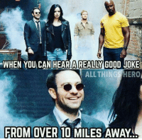 Good, Can, and All: WHEN YOU CAN HEAR A REALLY GOOD JOKE  ALL THINGSHERO  FROM OVER 10 MILES AWAY
