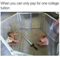 Tough life via /r/memes https://ift.tt/2LZwr1x: When you can only pay for one college  tuition Tough life via /r/memes https://ift.tt/2LZwr1x