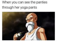 Memes, Yoga, and Yoga Pants: When you can see the panties  through her yoga pants What panties?