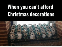 Celebrate with your bros Follow @9gag @9gagmobile 9gag decoration christmas upcycling: When you can't afford  Christmas decorations Celebrate with your bros Follow @9gag @9gagmobile 9gag decoration christmas upcycling