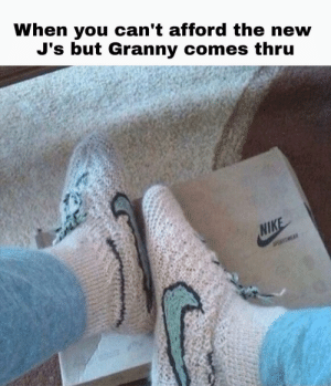 Thanks Nana, love you. by ThatDapperMosquito MORE MEMES: When you can't afford the new  J's but Granny comes thru  NIKE  POSMEAR Thanks Nana, love you. by ThatDapperMosquito MORE MEMES