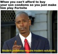 Critical Thinking, Condoms, and Him: When you can't afford to buy  your son condoms so you just make  him play Fortnite  Modern problems require modern solutions Critical thinking