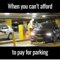 Dank, 🤖, and Zhu: When you can't afford  yourself?  retty  to pay for parking Well, I suppose that's one way 👀😭😭  by Jamie Zhu