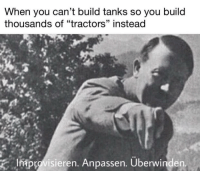 """Memes, Http, and Tanks: When you can't build tanks so you build  thousands of """"tractors"""" instead  13  impuvisieren. Anpassen. Überwinden <p>Treaty of what? via /r/memes <a href=""""http://ift.tt/2HEFlf0"""">http://ift.tt/2HEFlf0</a></p>"""