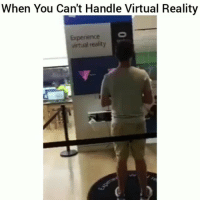 Damn lmao: When You Can't Handle Virtual Reality  Expeience  artual  reality Damn lmao