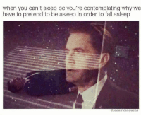 Fake, Fall, and Dank Memes: when you can't sleep bc you're contemplating why we  have to pretend to be asleep in order to fall asleep  sadafricanqueen @sadafricanqueen Fake it til ya make it
