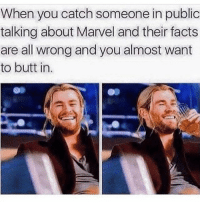I ate way too many cookies, kill me funnytumblrpost funnytumblrtextpost funnytumblrposts tumblr textpost marvel marvelmeme thor thorragnarok avengers fandoms tvshows movies supernatural doctorwho sherlock funny meme videogames chrishemsworth books comics: When you catch someone in public  talking about Marvel and their facts  are all wrong and you almost want  to butt in I ate way too many cookies, kill me funnytumblrpost funnytumblrtextpost funnytumblrposts tumblr textpost marvel marvelmeme thor thorragnarok avengers fandoms tvshows movies supernatural doctorwho sherlock funny meme videogames chrishemsworth books comics
