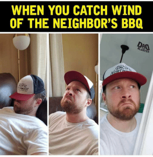 44 Funniest Dank Memes Compilation To Make You Laugh - JustViral.Net: WHEN YOU CATCH WIND  OF THE NEIGHBOR'S BBQ  DAO  BLOATED  PACI  NORTE  ACIFIC  GTH WEST 44 Funniest Dank Memes Compilation To Make You Laugh - JustViral.Net