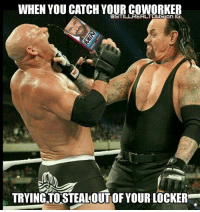 Lol, Love, and Memes: WHEN YOU CATCH YOUR COWORKER  Q STILL REALTOUS on IG  TRYING TO STEALOUT OF YOURLOCKER Almost had it Goldie... justformen goldberg theundertaker undertaker wwe wwememes raw share love prowrestling wrestling follow memes lol haha share like stillrealradio stillrealtous burn smackdownlive nxt faf wwf njpw luchaunderground tna roh wcw dankmemes