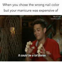 Af, Paradise, and Link: When you chose the wrong nail color  but your manicure was expensive af  @betches  betches.com  NEL  It could be a lot worse. I'll just stick with light pink next time. Our BachelorInParadise recap is up! Link in bio 🌹 or betches.co-paradise
