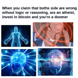 we're hitting levels of intelligence that shouldn't be possible: When you claim that boths side are wrong  wthout logic or reasoning, are an atheist,  invest in bitcoin and you're a doomer we're hitting levels of intelligence that shouldn't be possible