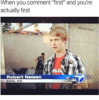 "Abc, Memes, and Cool: When you comment ""first"" and you're  actually first  @baptain unch  Robert Nelsen  4:52  abc  COOL KID  abeT com Cool kid (@baptain_brunch)"