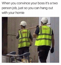 Funny, Homie, and Booning: When you convince your boss it's a two  person job, just so you can hang out  with your homie  boon? 😂😂😂 | More 👉@Miinute