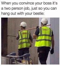 "Best Friend, Best, and Http: When you convince your boss it's  a two person job, just so you can  hang out with your bestie:  boon <p>working with your best friend via /r/wholesomememes <a href=""http://ift.tt/2tOaSIh"">http://ift.tt/2tOaSIh</a></p>"