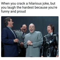 I love making people laugh, but I love making myself laugh the most 😂😂😂: When you crack a hilarious Joke, but  you laugh the hardest because you're  funny and proud  @LUTALO8 I love making people laugh, but I love making myself laugh the most 😂😂😂