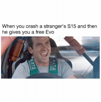 Life, Memes, and Work: When you crash a stranger's S15 and then  he gives you a free Evo This might not work in real life... . . carmemes jdm turbo boost tuner carsofinstagram carswithoutlimits carporn instacars supercar carspotting supercarspotting stance stancenation stancedaily racecar blacklist cargram carthrottle itswhitenoise amazingcars247 drift