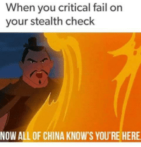 Fail, Meme, and Nerd: When you critical fail on  your stealth check  NOW ALL OF CHINA KNOW'S YOU'RE HERE <p>Oh noes a nerd meme</p>