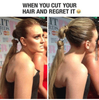 Memes, Regret, and Hair: WHEN YOU CUT YOUR  HAIR AND REGRET IT  IT  IT  RDS  RDS  BRIT  ERIT Mistakes were made.