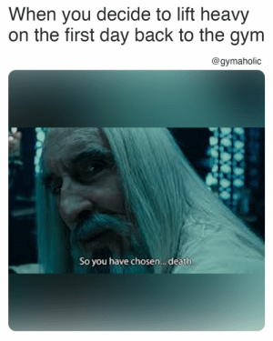 When you decide to lift heavy on the first day back to the gym.  Gymaholic App: https://www.gymaholic.co  #fitness #motivation #workout #meme #gymaholic: When you decide to lift heavy on the first day back to the gym.  Gymaholic App: https://www.gymaholic.co  #fitness #motivation #workout #meme #gymaholic