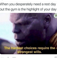 😂😂: When  you desperately need a rest day  the gym is the highlight of your day  but  DIO  The hardest choices require the  rongest wills. 😂😂
