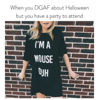 "I tried. Since oct 3rd is our fav holiday, you can get 10% off all of our Halloween ""costumes"" if you use the code: SOSCARY10 — stop trying so hard. Link in bio.: When you DGAF about Halloween  but you have a party to attend  CMA  MOUSE  OJH I tried. Since oct 3rd is our fav holiday, you can get 10% off all of our Halloween ""costumes"" if you use the code: SOSCARY10 — stop trying so hard. Link in bio."