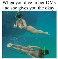 If I like three of your pics you better be diving right in 😻 go follow my fav babe who always is allowed in my dms 😏 @just.you.and.meme @just.you.and.meme @just.you.and.meme get him to 10k!! 😻🔥😻🔥: When you dive in her DMS  and she gives you the okay  you a  meme If I like three of your pics you better be diving right in 😻 go follow my fav babe who always is allowed in my dms 😏 @just.you.and.meme @just.you.and.meme @just.you.and.meme get him to 10k!! 😻🔥😻🔥