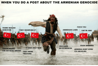 Fuck You, Fuck, and Armenia: WHEN YOU DO A POST ABOUT THE ARMENIAN GENOCIDE  FUCK YOU  THERE WAS NO  GENOCIDE  ARMENIAN LIARS  THEY DESERVED IT  SIKTIR AMK  Cx  CR  FUCK ARMENIA  YOU HAVE  NO EVIDENCES  IT WAS JUST WAR  ENVER PASHA  DID NOTHING WRONG  ARMENIA DONT OPEN  ITS ARCHIVES  THEY WERE  TRAITORS When you do a post about the Armenian Genocide https://t.co/rD9QVwfyQc