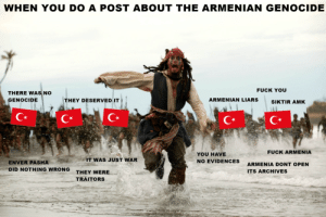 Fuck You, Fuck, and Armenia: WHEN YOU DO A POST ABOUT THE ARMENIAN GENOCIDE  FUCK YOU  THERE WAS NO  GENOCIDE  THEY DESERVED IT  ARMENIAN LIARSSIKTIR AMK  C*  C*  FUCK ARMENIA  YOU HAVE  NO EVIDENCES  IT WAS JUST WAR  ENVER PASHA  DID NOTHING WRONG  ARMENIA DONT OPEN  ITS ARCHIVES  THEY WERE  TRAITORS When you do a post about the Armenian Genocide