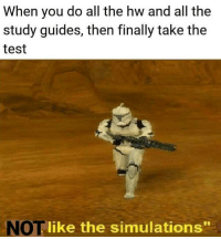 """Memes, Test, and Spooky: When you do all the hw and all the  study guides, then finally take the  test  NOT like the simulations"""" Dead memes are extra spooky"""