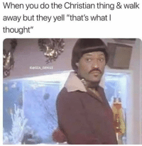 """Thought, Dank Christian, and Sin: When you do the Christian thing & walk  away but they yell """"that's whatl  thought""""  IG@GZA GENIUZ"""