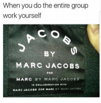 Follow my personal @lester !!!!!!!!!: When you do the entire group  work yourself  C O  B Y  MARC JACOBS  MARC BY MARC JACOBS  FOR  IN COLLABORATION WITH  MARC JACOBS FOR MARC BY MARC JACOSS Follow my personal @lester !!!!!!!!!