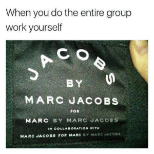 marc by marc jacobs: When you do the entire group  work yourself  SACOB  BY  MARC JACOBS  FOR  MARC BY MARC JACOBS  IN COLLABORATION WITH  MARCJACOBS FOR MARC Y MARC JACOBS