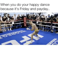 Awwww yasssss! 💃🏻💃🏻🕺🏼🕺🏼 friyay itfriday tgif getitgetit mayweathermcgregor: When you do your happy dance  because it's Friday and payday.. Awwww yasssss! 💃🏻💃🏻🕺🏼🕺🏼 friyay itfriday tgif getitgetit mayweathermcgregor