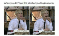 When u need favours from ur parents so u laugh at the dad jokes bts jin jimin jungkook taehyung rapmonster suga jhope namjoon v agustd hwarang seokjin kimseokjin kimtaehyung bangtan bangtanseonyondan kpopmemes kpopmacros kdramameme btsmeme wings youneverwalkalone © to owner: When you don't get the joke but you laugh anyway When u need favours from ur parents so u laugh at the dad jokes bts jin jimin jungkook taehyung rapmonster suga jhope namjoon v agustd hwarang seokjin kimseokjin kimtaehyung bangtan bangtanseonyondan kpopmemes kpopmacros kdramameme btsmeme wings youneverwalkalone © to owner