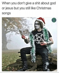 Time for the Christmas music and lights!: When you don't give a shit about god  or jesus but you still like Christmas  Songs  420 Time for the Christmas music and lights!