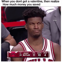 Funny, Butler, and Via: When you dont got a valentine, then realize  How much money you saved  21 JIMMY  PTS ASSTS STLS  BUTLER 11 100 4 😂😂😂👌🏾💯 👉🏽(via: @bleacherreport)