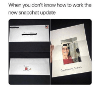 Snapchat, Work, and How To: When you don't know how to work the  new snapchat update  ofs  Goodmorning Streaks