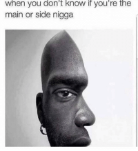 Trippy...😳 https://t.co/mO3KFwZg4K: when you don't know if you're the  main or side nigga Trippy...😳 https://t.co/mO3KFwZg4K