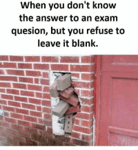 😌😌😌😌😌😌 meme funny jokes money crazy ChammerMeme laugh lol lmao smh dank nochill hood viral bitch dog savage basicbitch cat humor picture fashion makeup gamer youtube: When you don't know  the answer to an exam  quesion, but you refuse to  leave it blank. 😌😌😌😌😌😌 meme funny jokes money crazy ChammerMeme laugh lol lmao smh dank nochill hood viral bitch dog savage basicbitch cat humor picture fashion makeup gamer youtube