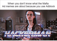 What is level 1 crook: When you don't know what the Mafia  Ad memes are about because you use Adblock What is level 1 crook