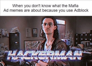 What is level 1 crook by aimandmiss MORE MEMES: When you don't know what the Mafia  Ad memes are about because you use Adblock What is level 1 crook by aimandmiss MORE MEMES