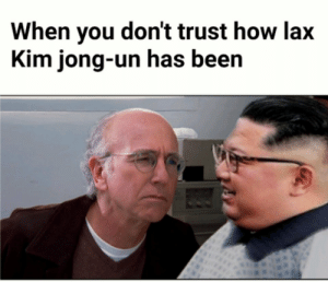 Kim Jong-Un, Been, and How: When you don't trust how lax  Kim jong-un has been Fornite fortnight