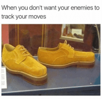 Can't be tracked in these shoes! 😂 👟: When you don't want your enemies to  track your moves Can't be tracked in these shoes! 😂 👟