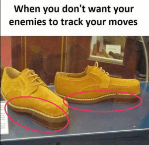 Evading your enemies: When you don't want your  enemies to track your moves Evading your enemies