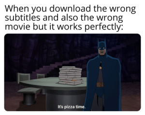 Barry messed up the timeline again.: When you download the wrong  subtitles and also the wrong  movie but it works perfectly:  It's pizza time. Barry messed up the timeline again.