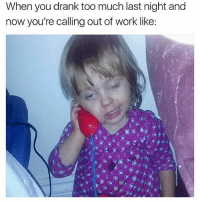"Bruh, Drake, and Fake: When you drank too much last night and  now you're calling out of work like: ""I'm not gonna *fake cough, fake cough* make it today"" @girlsthinkimfunny for more @girlsthinkimfunny - - *follow @girlsthinkimfunny - - - funnymemes lol lmao bruh petty picoftheday funnyshit thestruggle truth hilarious savage 🙌🏽 kimkardashian drake dead dying funny rotfl savagery 😂 funnyAF InstaComedy ThugLife"