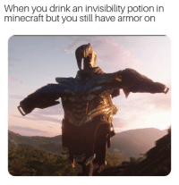Memes, Minecraft, and Armor: When you drink an invisibility potion in  minecraft but you still have armor on Endgame is gonna give us a lot of material for memes