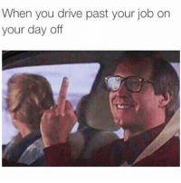 For those who have LaborDay off...😂💯 HappyLaborDay WSHH: When you drive past your job on  your day off For those who have LaborDay off...😂💯 HappyLaborDay WSHH